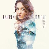 Lauren Daigle How Can It Be? cover art