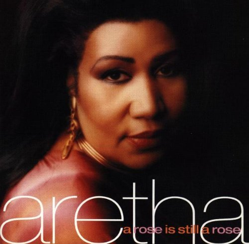 Aretha Franklin A Rose Is Still A Rose cover art