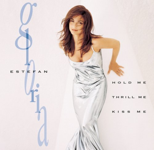 Gloria Estefan Hold Me, Thrill Me, Kiss Me cover art