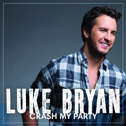 Luke Bryan Crash My Party cover art