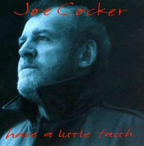 Joe Cocker Have A Little Faith In Me cover art