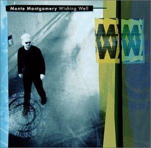 Monte Montgomery Wishing Well cover art