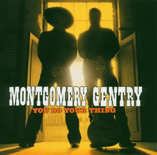 Montgomery Gentry You Do Your Thing cover art