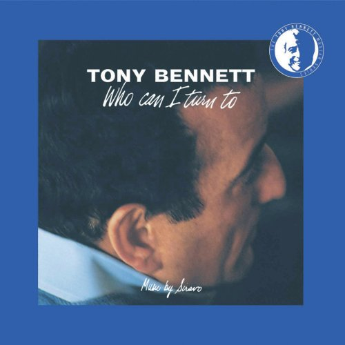 Tony Bennett Who Can I Turn To (When Nobody Needs Me) cover art