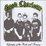 Good Charlotte - Lifestyles Of The Rich And Famous