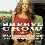 Sheryl Crow The First Cut Is The Deepest cover art