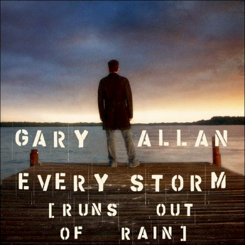 Gary Allan Every Storm (Runs Out Of Rain) arte de la cubierta