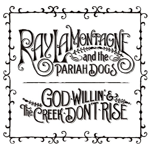 Ray LaMontagne and The Pariah Dogs Beg Steal Or Borrow cover art