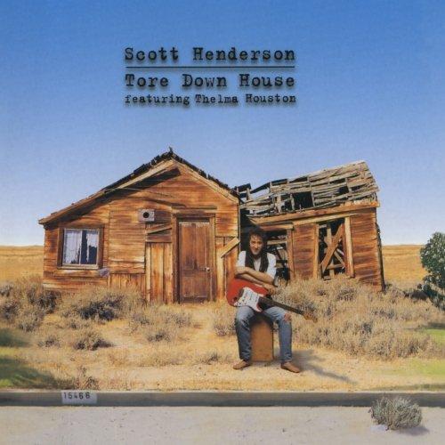 Scott Henderson Tore Down House cover art