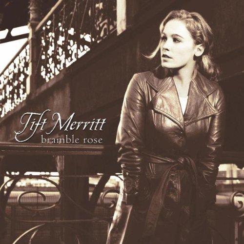 Tift Merritt Bramble Rose cover art