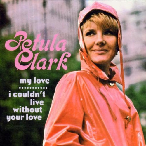 Petula Clark I Couldn't Live Without Your Love cover art