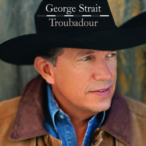 George Strait Troubadour cover art