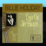 Billie Holiday - Time On My Hands