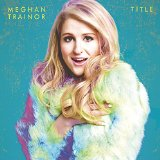 Meghan Trainor Lips Are Movin' cover art
