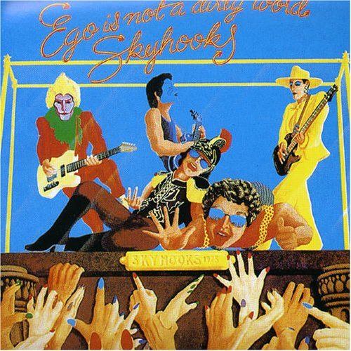 Skyhooks Ego Is Not A Dirty Word cover art