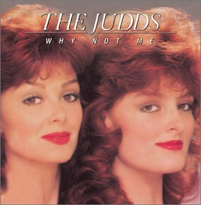 The Judds Why Not Me cover art