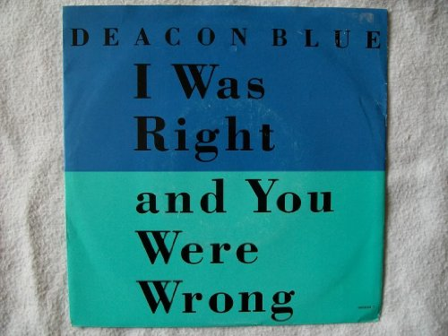 Deacon Blue I Was Right And You Were Wrong cover art