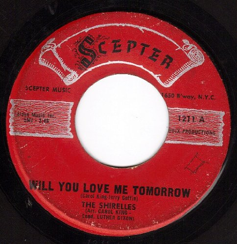 Will You Love Me Tomorrow (Will You Still Love Me Tomorrow) | The ...