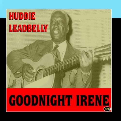 Lead Belly Goodnight, Irene cover art