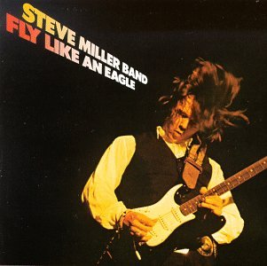 Steve Miller Band Fly Like An Eagle cover art