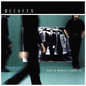 Bee Gees This Is Where I Came In cover art