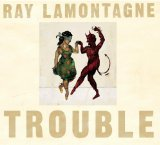 Ray LaMontagne Trouble cover art