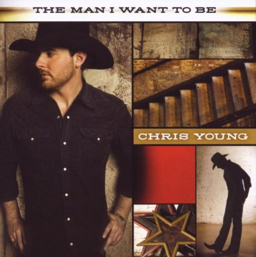 Chris Young The Man I Want To Be cover art