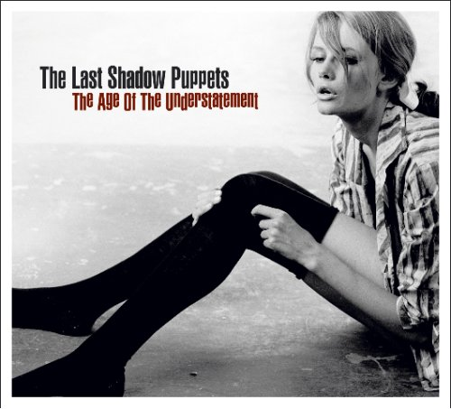 The Last Shadow Puppets The Age Of The Understatement cover art