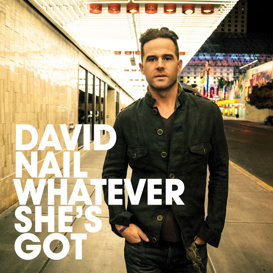 David Nail Whatever She's Got cover art