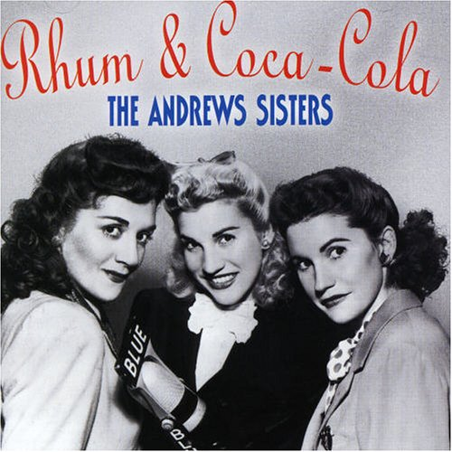 The Andrews Sisters Rum And Coca-Cola cover art