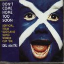 Del Amitri Don't Come Home Too Soon (Scotland's World Cup '98 Theme) cover art