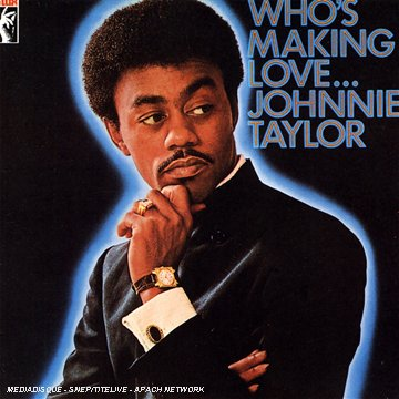 Johnnie Taylor Who's Making Love cover art