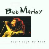 Bob Marley - Don't Rock The Boat