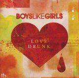 Boys Like Girls Love Drunk cover art