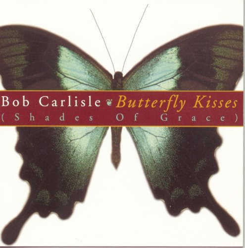 Bob Carlisle Butterfly Kisses cover art