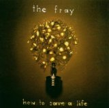 The Fray How To Save A Life cover art
