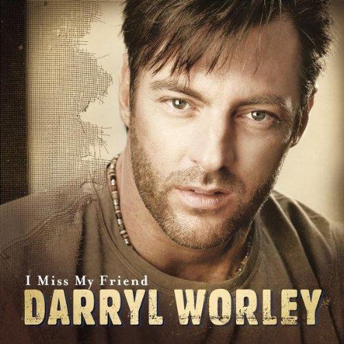 Darryl Worley I Miss My Friend cover art