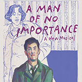Lynn Ahrens and Stephen Flaherty - Welcome To The World (from A Man Of No Importance: A New Musical)