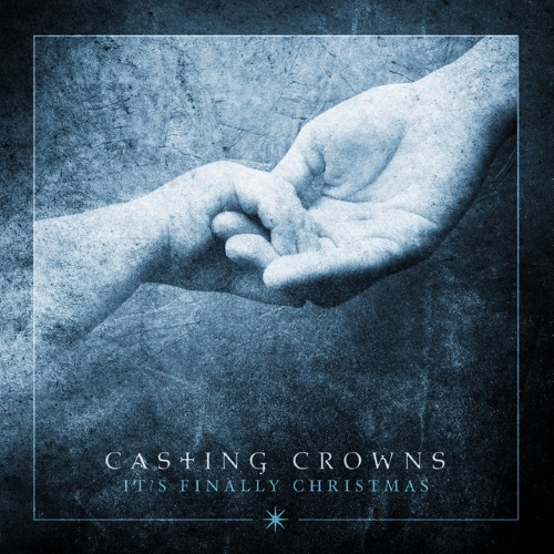 Casting Crowns Somewhere In Your Silent Night cover art