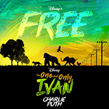 Charlie Puth - Free (from Disney's The One And Only Ivan)