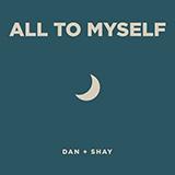 Dan + Shay - All To Myself