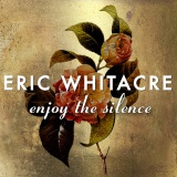 Eric Whitacre Enjoy The Silence arte de la cubierta