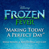 Idina Menzel & Kristen Bell and Cast Making Today A Perfect Day (from Frozen Fever) cover art