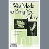 I Was Made To Bring You Glory