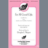 Douglas E. Wagner - For All Good Gifts