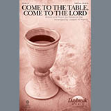 Come To The Table, Come To The Lord