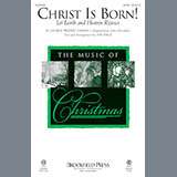 Christ Is Born! (Let Heaven And Earth Rejoice)