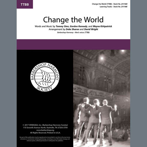 Change The World (arr. Deke Sharon, David Wright)