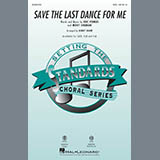 The Drifters - Save The Last Dance For Me (arr. Kirby Shaw)