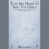 Tune My Heart To Sing Thy Grace (arr. John Leavitt)